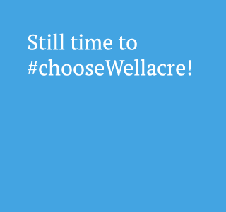 Still time to #chooseWellacre!